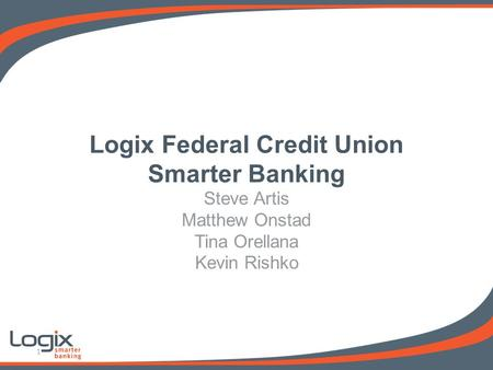 Logix Federal Credit Union Smarter Banking