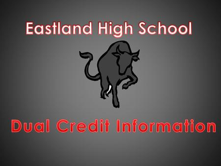 Dual Credit is an approved college course that can also count as a high school course COST EFFECTIVE : *****An Average tuition for 30 hours a year at.