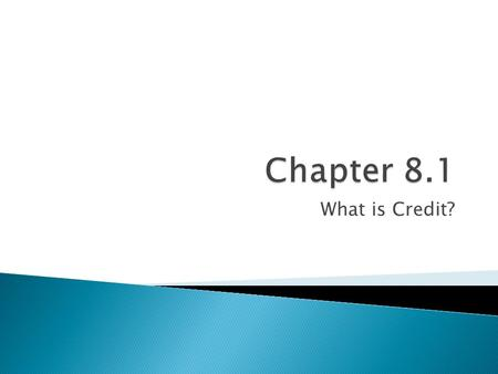 Chapter 8.1 What is Credit?.