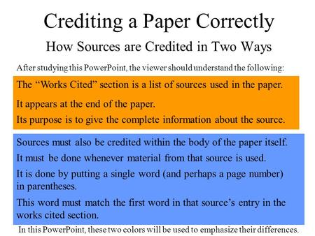 The Works Cited section is a list of sources used in the paper. Crediting a Paper Correctly How Sources are Credited in Two Ways Sources must also be credited.