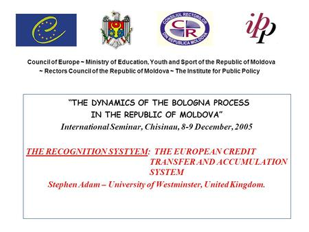 Council of Europe ~ Ministry of Education, Youth and Sport of the Republic of Moldova ~ Rectors Council of the Republic of Moldova ~ The Institute for.