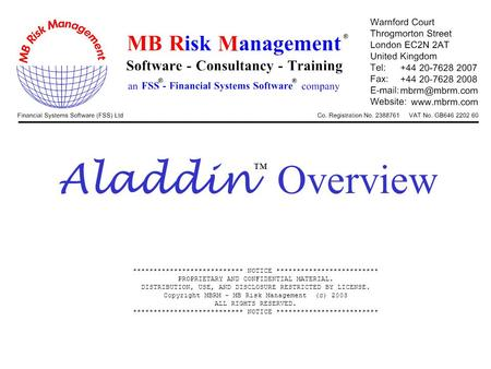 Aladdin Overview *************************** NOTICE ************************* PROPRIETARY AND CONFIDENTIAL MATERIAL. DISTRIBUTION, USE, AND DISCLOSURE.