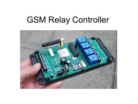 GSM Relay Controller. GSM Power Supply Voltage must be between 10 – 14vdc.