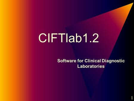 1 CIFTlab1.2 Software for Clinical Diagnostic Laboratories 1.