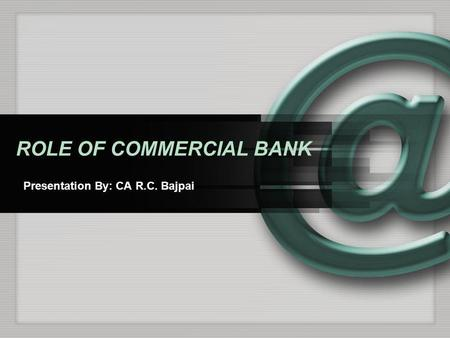 ROLE OF COMMERCIAL BANK