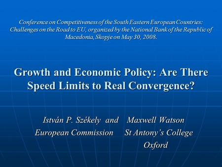 Conference on Competitiveness of the South Eastern European Countries: Challenges on the Road to EU, organized by the National Bank of the Republic of.