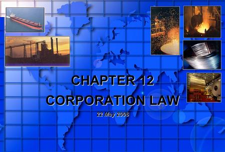CHAPTER 12 CORPORATION LAW 22 May 2006. Contents Listening Practice Words and Expressions Discussion 4.
