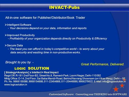 INVACT-Pubs All-in-one software for Publisher/Distributor/Book Trader Brought to you by - LOGIC SOLUTION Customized Software: Converting your THINKING.