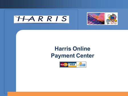 Harris Online Payment Center. 2 Online Payment Flow Chart Utility Billing Online Payments Database Integration System Pricing Online Payment Center.