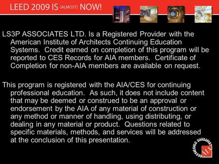 LS3P ASSOCIATES LTD. Is a Registered Provider with the American Institute of Architects Continuing Education Systems. Credit earned on completion of this.