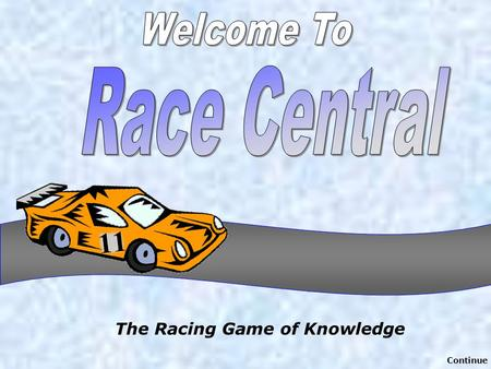 The Racing Game of Knowledge Continue Questions – push on trees 1 2 3 4 5.