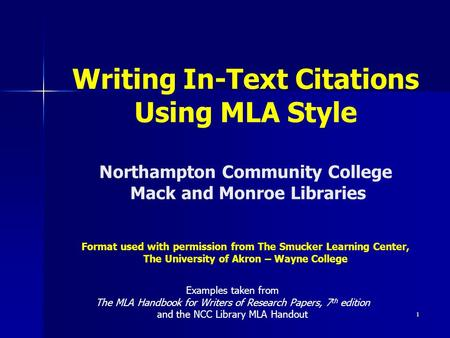 Writing In-Text Citations Using MLA Style Northampton Community College Mack and Monroe Libraries Format used with permission from The Smucker Learning.