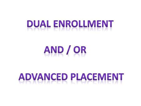 Dual Enrollment is an opportunity for eligible high school students to earn college credit during regular school hours at their home high school. The.