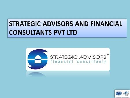 STRATEGIC ADVISORS AND FINANCIAL CONSULTANTS PVT LTD STRATEGIC ADVISORS AND FINANCIAL CONSULTANTS PVT LTD.