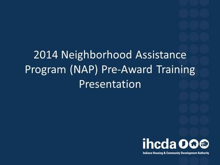 2014 Neighborhood Assistance Program (NAP) Pre-Award Training Presentation.