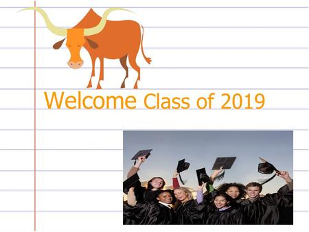 Welcome Class of 2019.