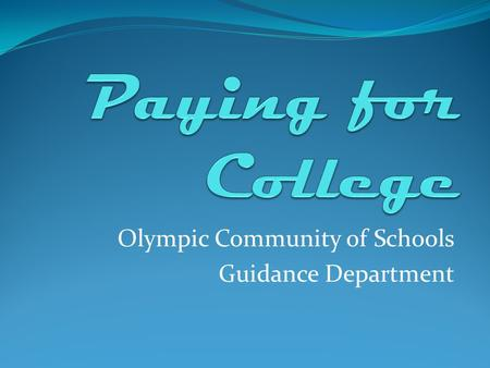Olympic Community of Schools Guidance Department.