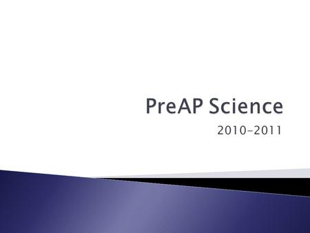 2010-2011. Pre-AP is a set of content specific strategies designed to: Build rigorous curricula; Promote access to AP for all students; Introduce skills,
