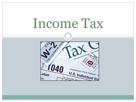 Income Tax. Federal Income Tax Federal Income tax is when you pay on your income to the United States (Federal) Government. The IRS is the government.
