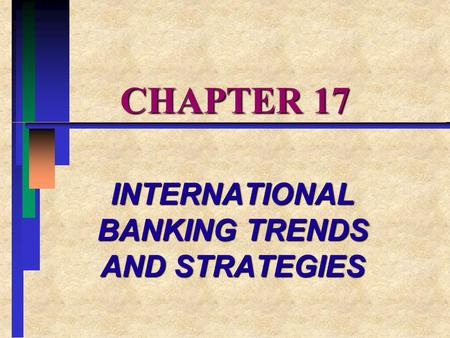 INTERNATIONAL BANKING TRENDS AND STRATEGIES