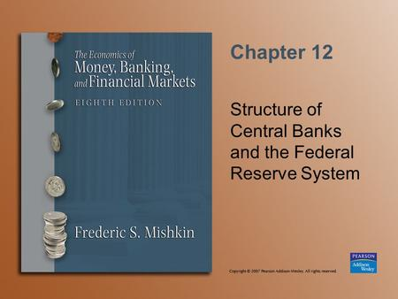 Chapter 12 Structure of Central Banks and the Federal Reserve System.