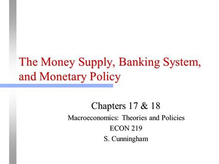 The Money Supply, Banking System, and Monetary Policy
