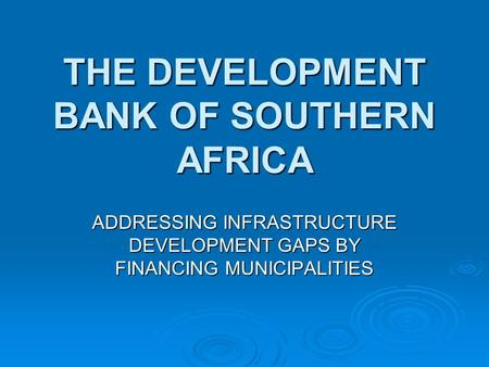 THE DEVELOPMENT BANK OF SOUTHERN AFRICA