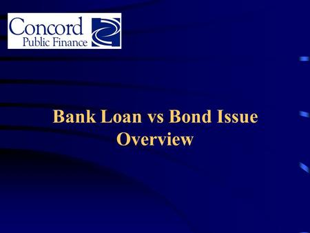 Bank Loan vs Bond Issue Overview. Bank Loans vs. Bond Issues Bank-Qualified Debt -- Certain Tax-Exempt Debt Obligations, Known as Bank-Qualified Obligations.