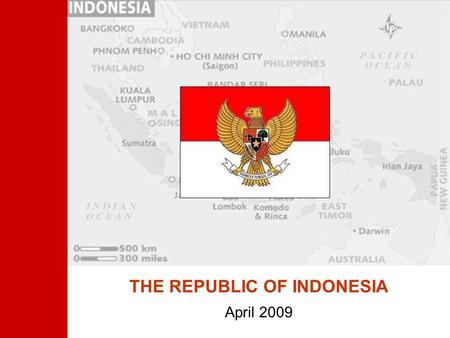 THE REPUBLIC OF INDONESIA April 2009. 2 Presentation Outline 1Update of the Global Credit Crisis on Indonesias Economy 2Effective Policy Responses in.