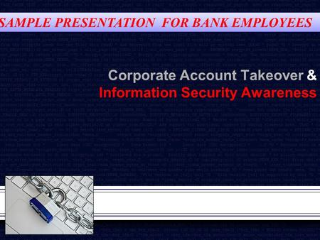 Corporate Account Takeover & Information Security Awareness