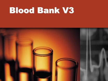 Blood Bank V3. Why not using Laboratory Domain? The HL7 Laboratory domain includes the provision and use of analytic services in areas such as chemistry,