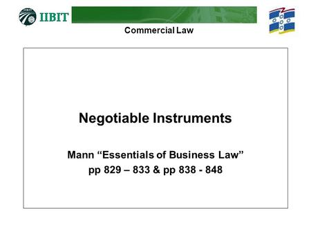 negotiable instrument and secured transactions Provide an example of a negotiable instrument, with specific details, and explain why this instrument meets the requirements of secured transactions.