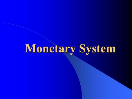 Monetary System This is a test.