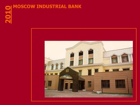 MOSCOW INDUSTRIAL BANK 2010. JSCB Moscow Industrial bank possesses a wide range of branches in the European part of Russia, in particular, in Moscow.