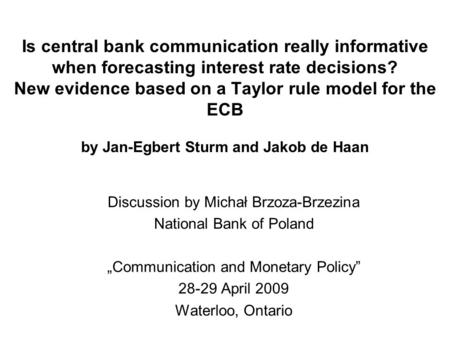 Is central bank communication really informative when forecasting interest rate decisions? New evidence based on a Taylor rule model for the ECB by Jan-Egbert.