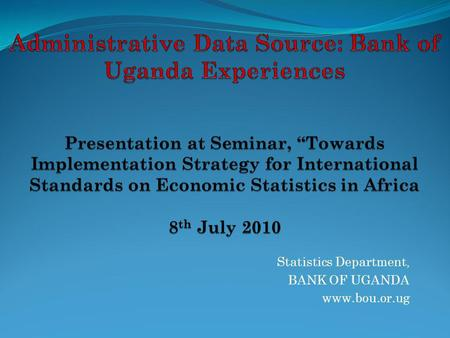 Statistics Department, BANK OF UGANDA