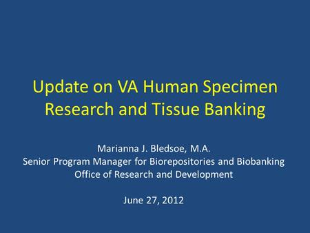 Update on VA Human Specimen Research and Tissue Banking