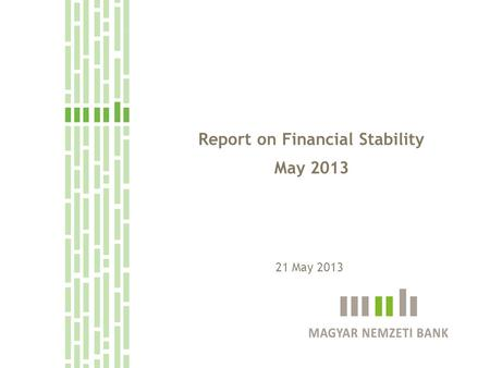 Report on Financial Stability May 2013 21 May 2013.
