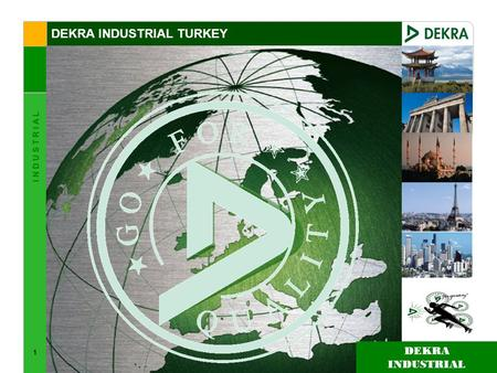 1 I N D U S T R I A L DEKRA INDUSTRIAL TURKEY DEKRA INDUSTRIAL.