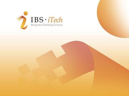 Integrated Banking Systems Introduction: IBS-ITech combines powerful central accounting with the capacity to allow the work team to use automated, customizable.