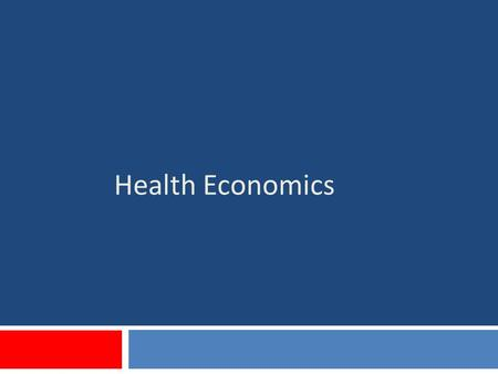 Health Economics. Outline Health Economics Do Health and Economics go well together? Health Economics: An interesting job Who is hiring health economists...