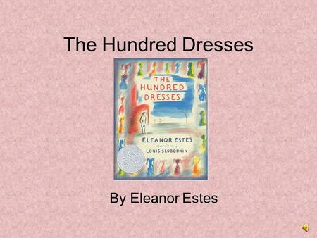 The Hundred Dresses By Eleanor Estes.