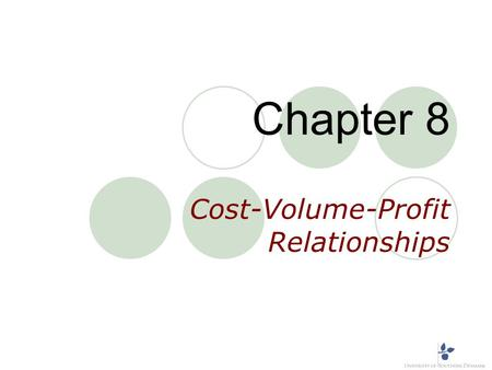 Chapter 8 Cost-Volume-Profit Relationships. Introduction This chapter examines one of the most basic planning tools available to managers: cost-volume-profit.