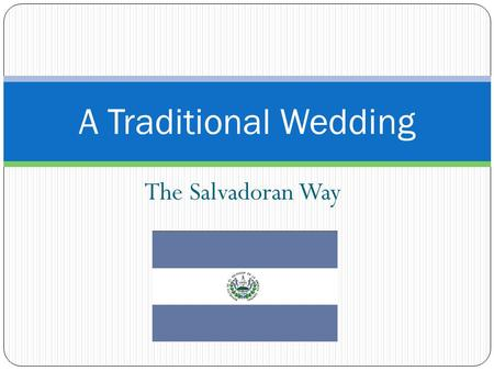 A Traditional Wedding The Salvadoran Way.