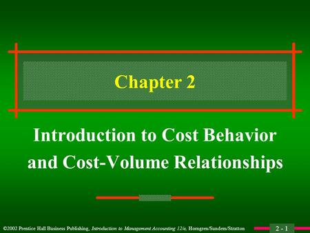 Introduction to Cost Behavior and Cost-Volume Relationships