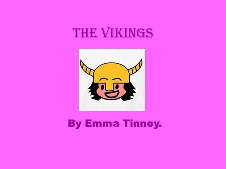 The vikings By Emma Tinney.. Vikings Viking Clothes Vikings used wool to make clothes. They brought sheep to the island for food and wool. The clothes.