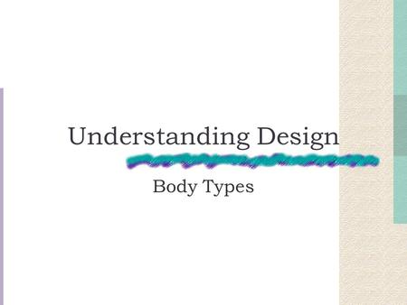 Understanding Design Body Types.