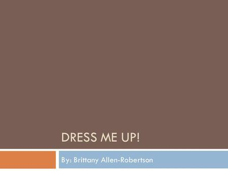DRESS ME UP! By: Brittany Allen-Robertson. Polka Dot High-Low Dresses!