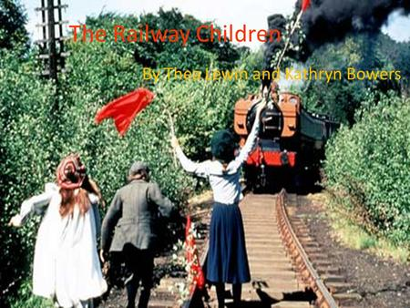 The Railway Children By Thea Lewin and Kathryn Bowers.