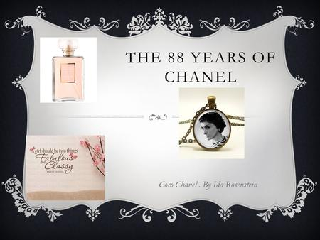 THE 88 YEARS OF CHANEL Coco Chanel. By Ida Rosenstein.